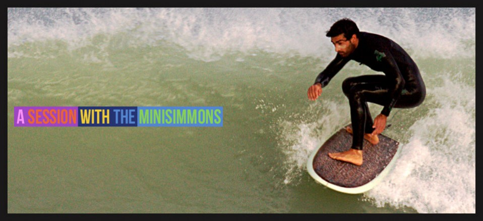 A session with the minisimmons