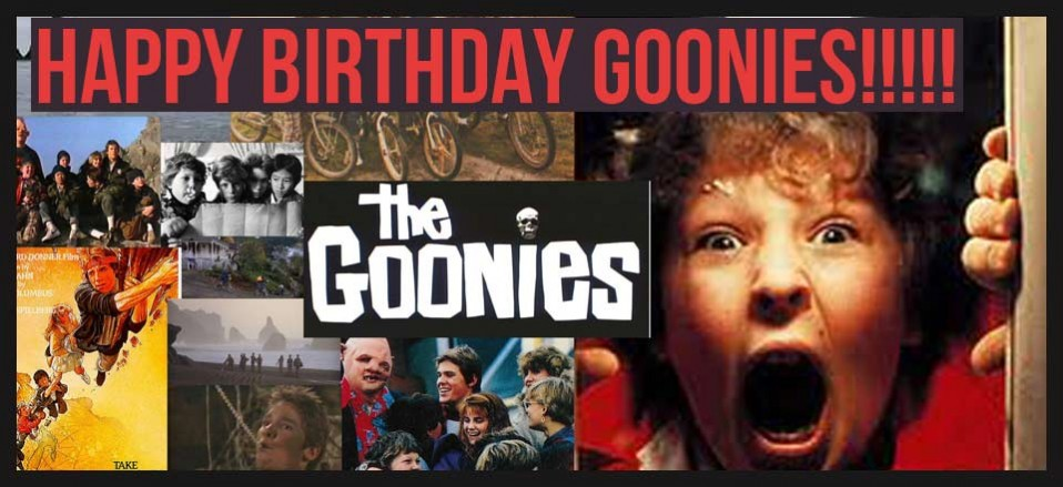 Happy Birthday Goonies!!!!!