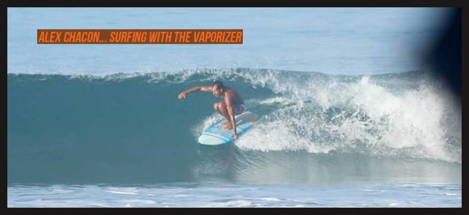 ALEX CHACON surfing with the vaporizer