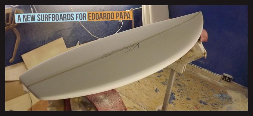 A new surfboards for Edoardo Papa