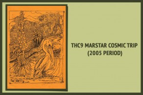 thc marstar cosmic trip (2005 period)