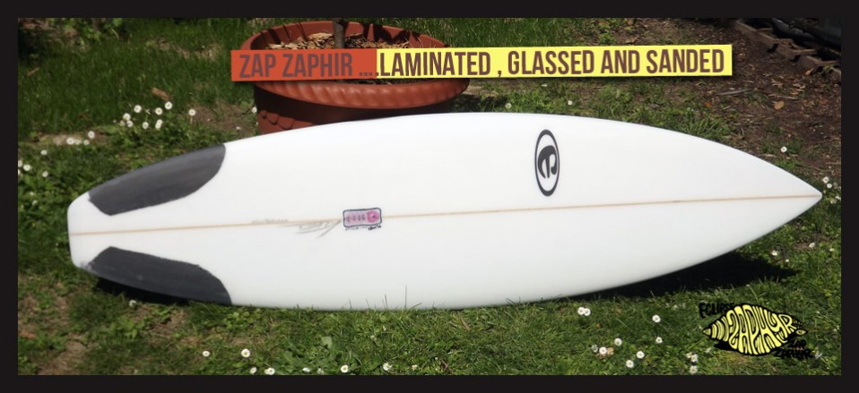 Zap Zaphir …laminated , glassed and sanded